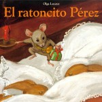 La historia del Ratoncito Pérez